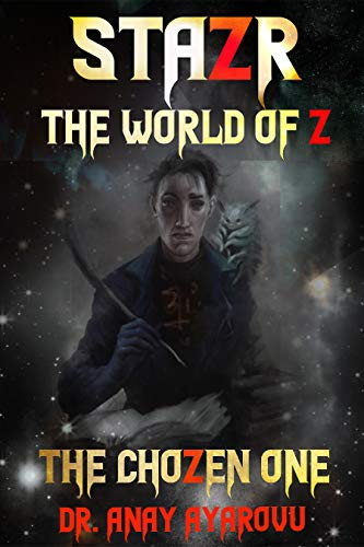 STAZR The World Of Z: The ChoZen One
