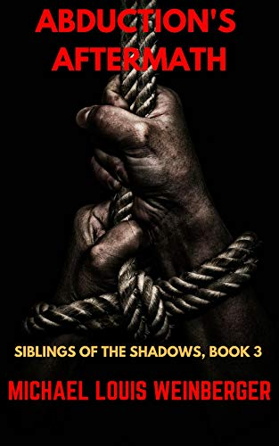 Abduction's Aftermath: Siblings of the Shadows, Book 3