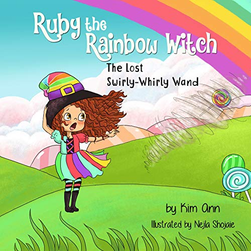 Ruby the Rainbow Witch: The Lost Swirly-Whirly Wand