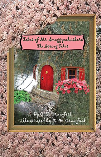 Tales of Mr. Snuggywhiskers: The Spring Tales