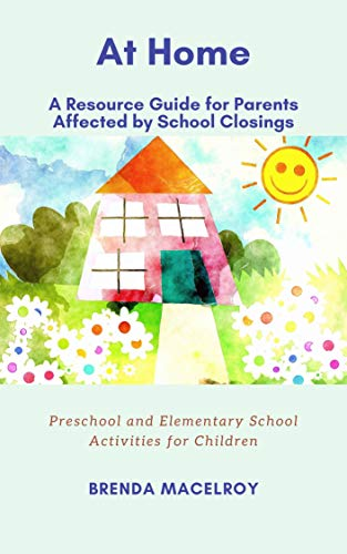 At Home: A Resource Guide for Parents Affected by School Closings