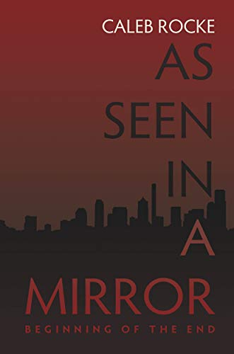 As Seen in a Mirror: Beginning of the End