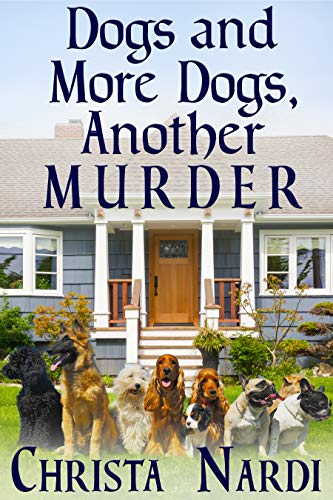 Dogs and More Dogs, Another Murder
