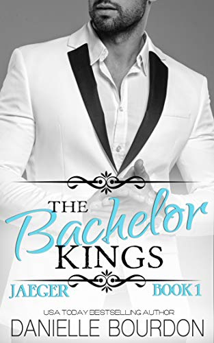The Bachelor Kings: Jaeger Book 1