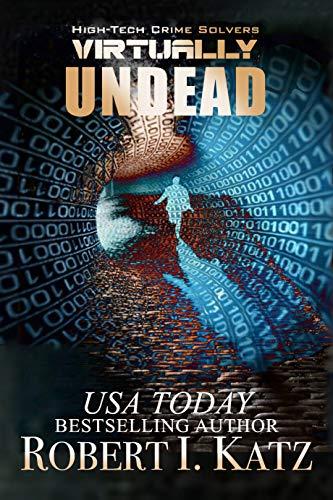 Virtually Undead: High-Tech Crime Solvers