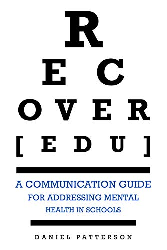 RECOVER[edu] : A Communication Guide for Addressing Mental Health in Schools Kindle Edition