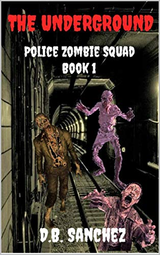 The Underground: Police Zombie Squad, Book 1