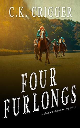 Four Furlongs (China Bohannon Book 4)