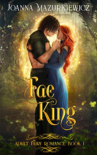 Fae King: Adult Fairy Tale Romance Book 1