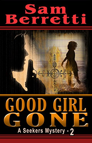 Good Girl Gone (A Seekers Mystery - 2)