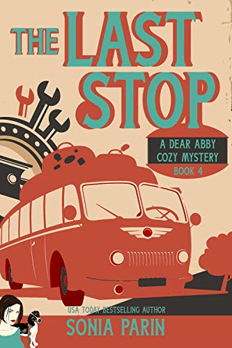 The Last Stop (A Dear Abby Cozy Mystery Book 4)