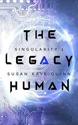 The Legacy Human (Singularity 1)