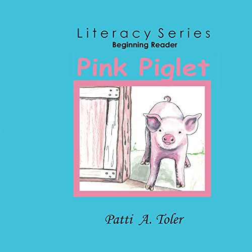 Pink Piglet: Beginning Reader (Literacy Series Book 2)