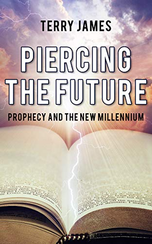Piercing The Future: Prophecy and The New Millennium