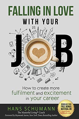 Falling in Love With Your Job  - How to create more excitement and fulfilment in your career