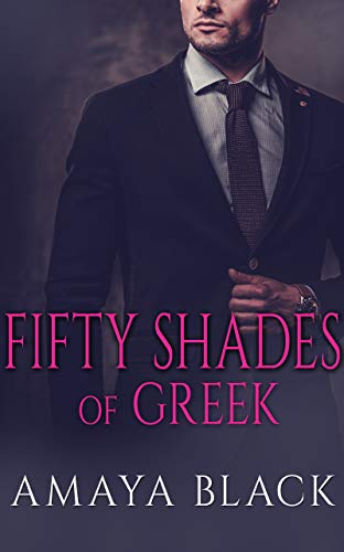 Fifty Shades of Greek: A BWWM Billionaire Romance (Greek Billionaire Series Book 1)