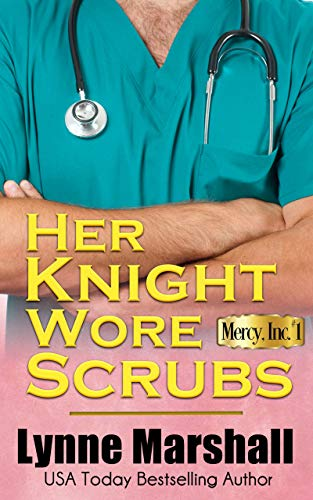 Her Knight Wore Scrubs