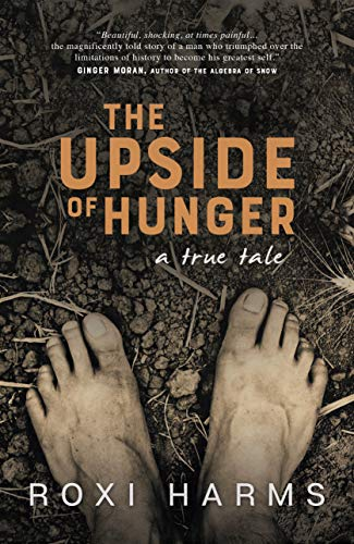 The Upside of Hunger, a true tale