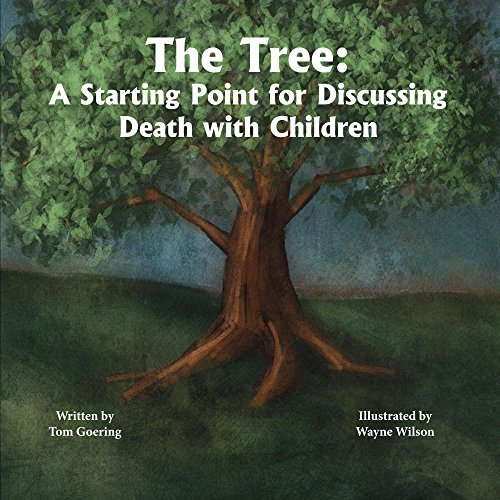 The Tree: A Starting Point For Discussing Death With Children