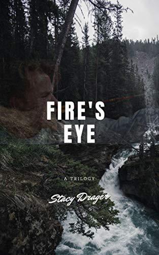 Fire's Eye: A Trilogy