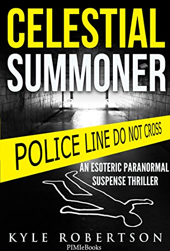 Celestial Summoner: An Esoteric Paranormal Suspense Thriller by Kyle Robertson