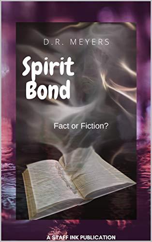 Spirit Bond - Fact or Fiction