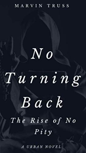 """No Turning Back """"The Rise Of No Pity"""""""