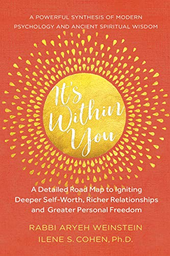 It's Within You: A Detailed Road Map to Igniting, Deeper Self-Worth, Richer Relationships, and Greater Personal Freedom