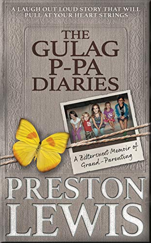 The Gulag P-Pa Diaries: A Bittersweet Memoir of Grand-Parenting