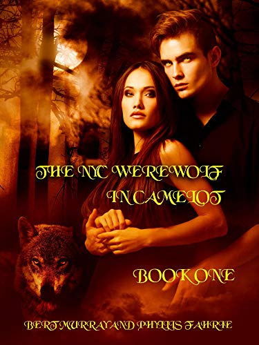 The NYC Werewolf In Camelot Book One: Vampire Hunt With King Arthur & Merlin