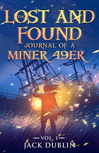 The Lost and Found Journal of a Miner 49er: Vol. 1