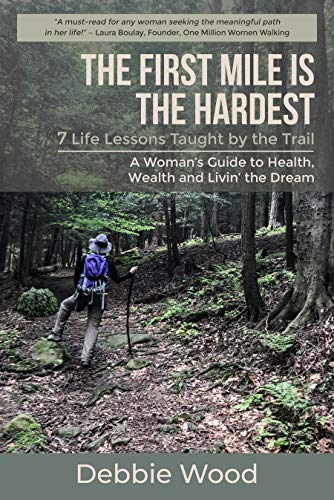 The First Mile is the Hardest: 7 Life Lessons Taught by the Trail