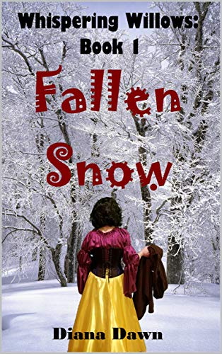 Whispering Willows Book 1: Fallen Snow
