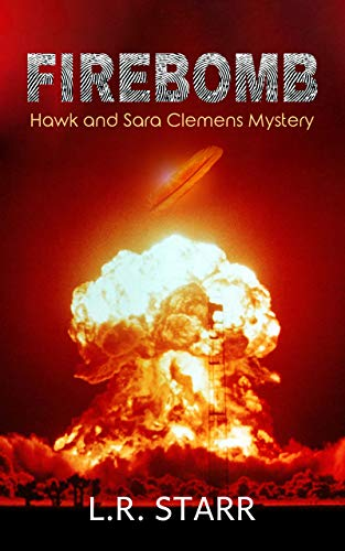 Firebomb ( A Hawk and Sara Clemens Mystery)