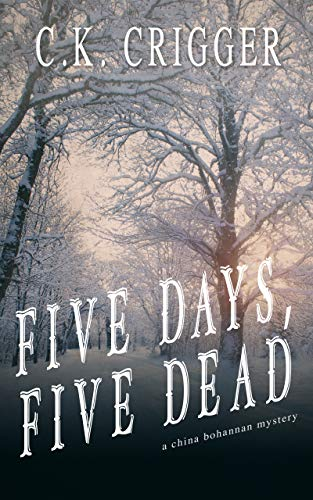 Five Days, Five Deaths (China Bohannon Book 5)