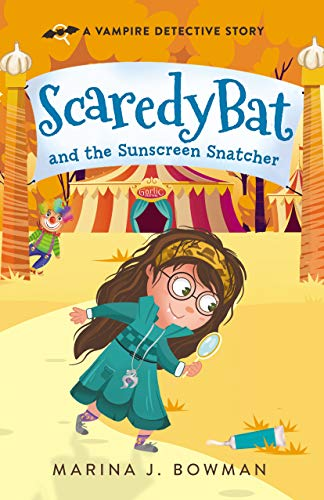 Scaredy Bat and the Sunscreen Snatcher