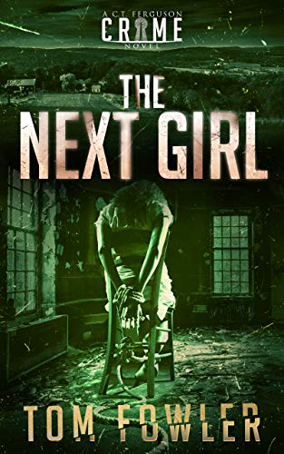 The Next Girl: A C.T. Ferguson Crime Novel