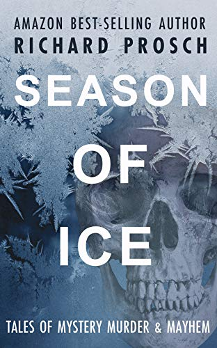 Season of Ice: Tales of Murder, Mystery & Mayhem