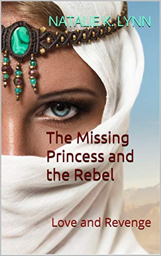 The Missing Princess and the Rebel: Love and Revenge