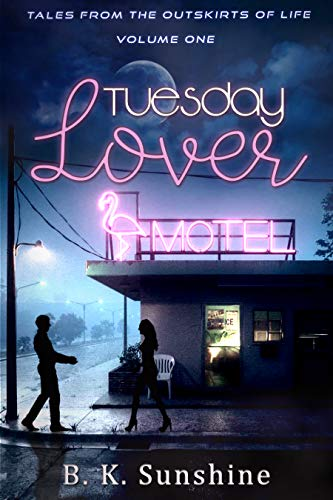 Tales From The Outskirts Of Life: Tuesday Lover