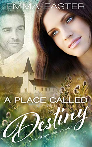 A Place Called Destiny (The Destiny Series Book 1)