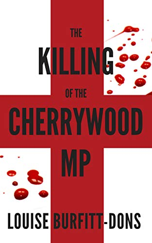The Killing of the Cherrwood MP