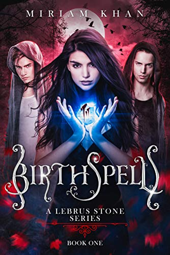 Birthspell (A Lebrus Stone series) Book One