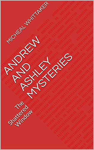Andrew and Ashley Mysteries: The Shattered Window