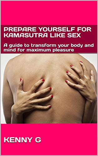 Prepare Yourself For Kamasutra Like Sex