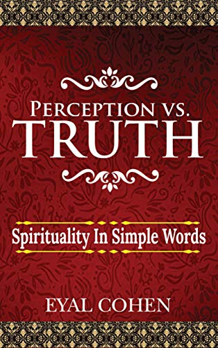 Perception vs Truth: Spirituality In Simple Words