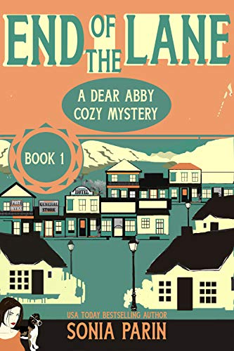 End of the Lane (A Dear Abby Cozy Mystery Book 1)