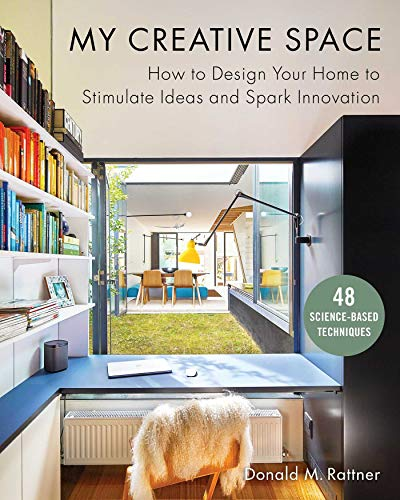 My Creative Space: How to Design Your Home to Stimulate Ideas and Spark Innnovation