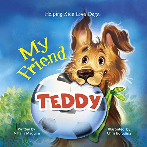My Friend Teddy. Helping Kids Love Dogs.