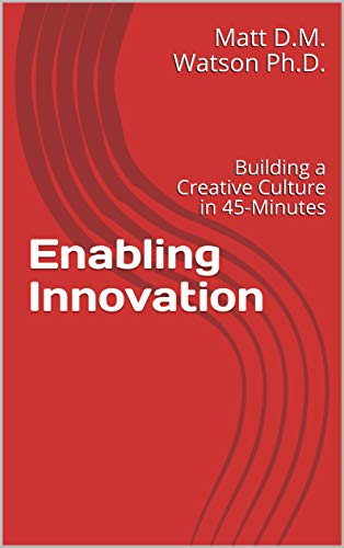 Enabling Innovation: Building a Creative Culture in 45-Minutes